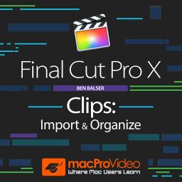 Clips: Import & Organize