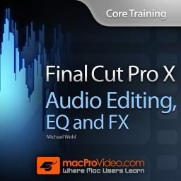 Core Training: Audio Editing, EQ and FX